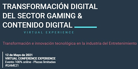 TRANSFORMACIÓN DIGITAL  DEL SECTOR GAMING & CONTENIDO DIGITAL tickets