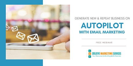 Live Webinar: Get New & Repeat Business on Autopilot with Email Marketing tickets