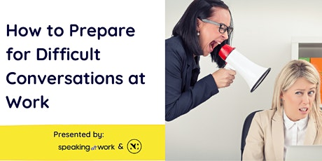 Difficult Conversations at Work: How to Prepare tickets