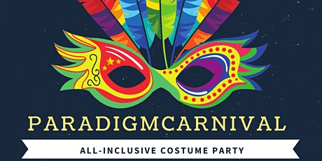 Paradigm Carnival Feb 13th (5:30pm Start Time) tickets