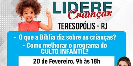 Seminário LIDERE CRIANÇAS em TERESÓPOLIS - RJ tickets