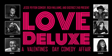 2nd Annual Love Deluxe Valentine's Day Comedy Show at District 249 tickets
