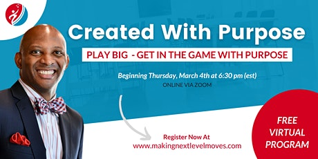 Created With Purpose: Play Big - Get In The Game With Purpose tickets