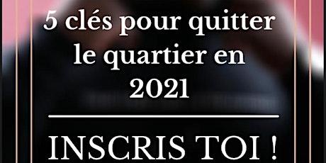 VISION 2021 - 5 CLES POUR QUITTER LE QUARTIER EN 2021 billets