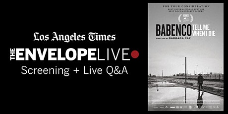 Envelope Live: BABENCO TELL ME WHEN I DIE sponsored by Globo & Canal Brasil tickets