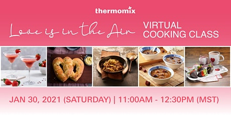 Thermomix®  Virtual Cooking Class: Love is in the Air tickets
