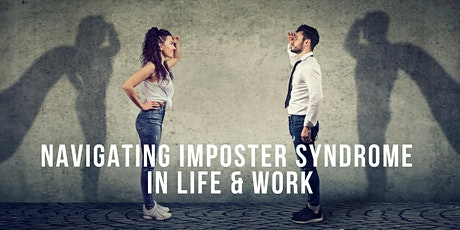 Navigating Imposter Syndrome in Life & Work tickets