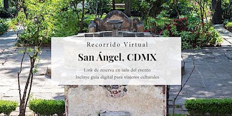 Paseo virtual: San Ángel, Ciudad de México entradas