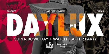 DAYLUX SUPER BOWL  - Day Party + Game Watch Party tickets