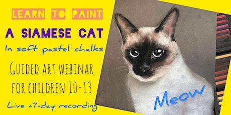 Siamese Cat in Soft Pastel Chalks - Online Art Webinar for Kids 10-13 tickets