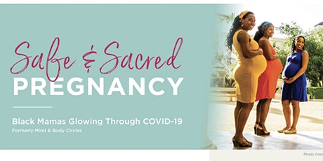 Safe & Sacred Pregnancy: Black Mamas Glowing Through COVID-19 Support Group tickets