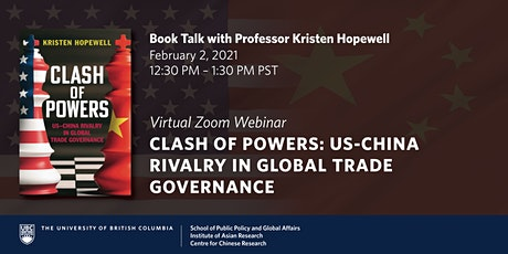 Clash of Powers: US-China Rivalry in Global Trade Governance – Dr. Hopewell tickets