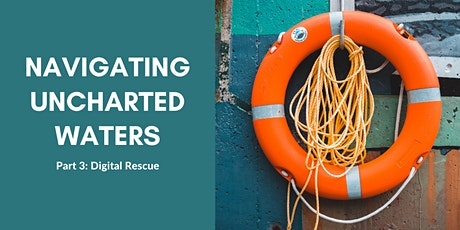 Navigating Uncharted Waters Part 3: Digital Rescue tickets
