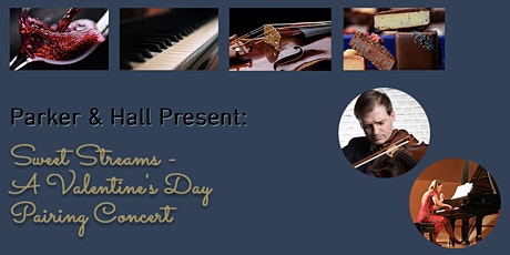 Parker+Hall Present: Sweet Streams - A Valentine's Day Pairing Concert tickets