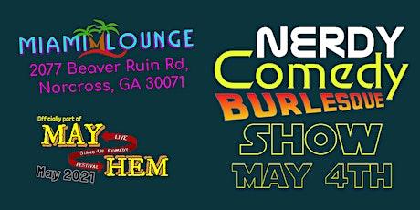 Nerdy Comedy Burlesque Show - MayHem Comedy Festival tickets