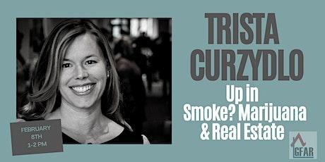 Up in Smoke? Marijuana & Real Estate tickets