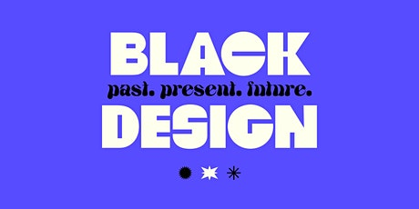 Black design. Past, Present, and Future tickets