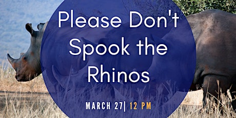 Please Don't Spook the Rhinos tickets