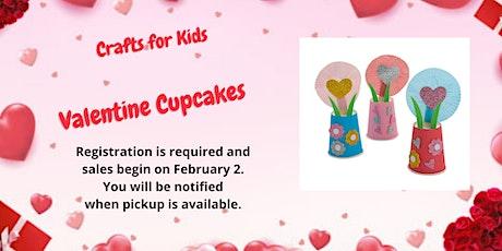 Crafts for Kids: Valentine Cupcakes tickets