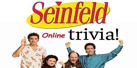 SEINFELD Trivia/Fundraiser Night (Virtual) tickets