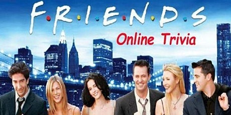 LIVE (online) FRIENDS Trivia! Fundraiser tickets