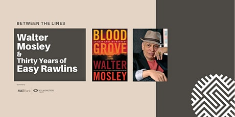Between the Lines: 30 Years of Easy Rawlins with Walter Mosley and Friends tickets