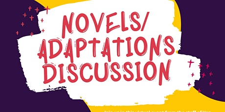 Novels/Adaptations Discussion tickets
