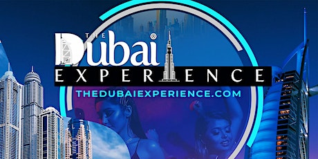 THE DUBAI EXPERIENCE March 24 - 30, 2022 tickets
