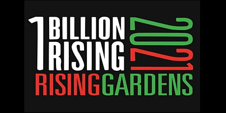 One Billion Rising  UK 2021: Rising Gardens tickets
