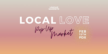 Unique Markets Portland Local Love 2021 Pop-Up tickets