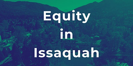 Equity in Issaquah: Community Convening- Part 2 tickets