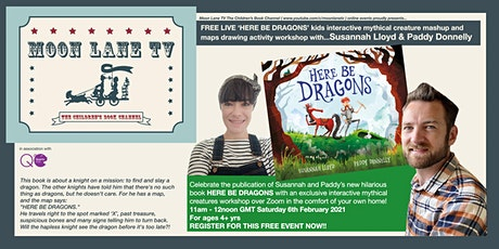 Free Kids Event - Here Be Dragons! with Susannah Lloyd and Paddy Donnelly tickets