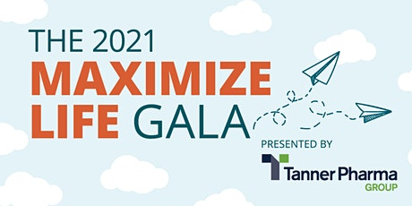 The 2021 Maximize Life Gala tickets