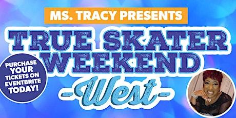 True Skater Weekend West- SATURDAY TICKET @ SKATELAND MESA tickets