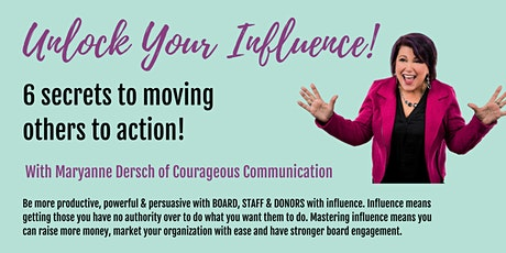UNLOCK YOUR INFLUENCE! 6 Secrets to Moving Others to Action tickets
