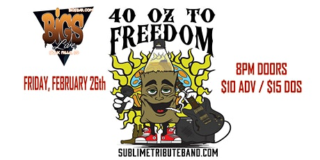 40oz to Freedom - Tribute to Sublime at Bigs Bar Sioux Falls tickets