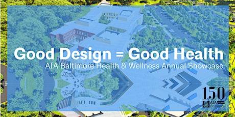 Good Design = Good Health: AIA Baltimore Health & Wellness Annual Showcase tickets