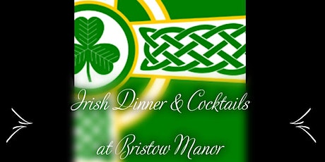 Irish Dinner & Cocktails at Bristow Manor entradas