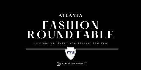 The Fashion Forum: Monthly Roundtable @ Style Clubhouse tickets