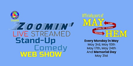 Zoomin' Live Streamed  Stand-Up Comedy Webshow - MayHem Comedy Festival biglietti