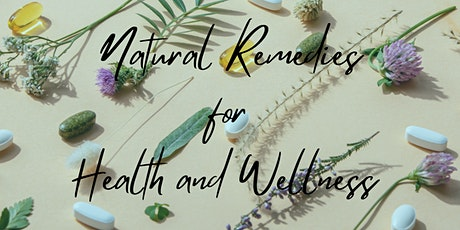 Natural Remedies for Health and Wellness Workshop tickets