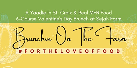 Brunchin' On The Farm  #fortheloveoffood tickets