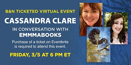 B&N Virtually Presents: Cassandra Clare celebrates CHAIN OF IRON! tickets
