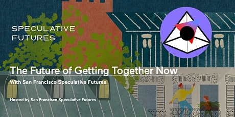 The Future of Getting Together Now tickets