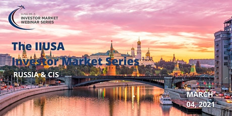 IIUSA Investor Market Webinar Series: Russia & CIS tickets