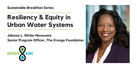 Sustainable Breakfast Series: Resiliency & Equity in Urban Water Systems tickets