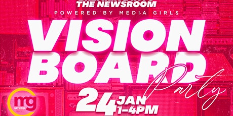 Breaking into the Newsroom:  Vision Board Party tickets