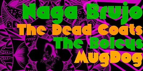 The Boleys & Naga Brujo & The Deadcoats & MugDog tickets