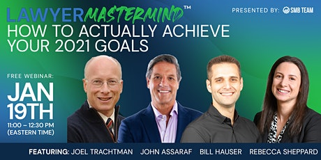 Lawyer Mastermind™ (Rd. 42) | How To ACTUALLY Achieve Your 2021 Goals tickets