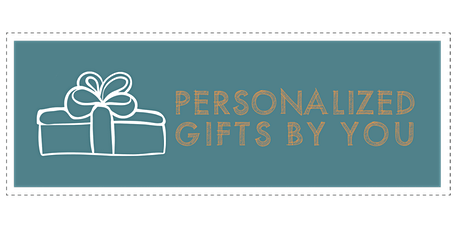 Personalized Gifts by YOU Workshop tickets